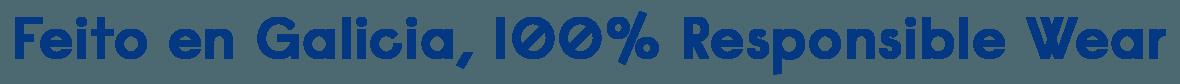 Feito-en-Galicia-100%-Responsible-Wear